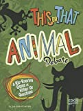 img - for This or That Animal Debate: A Rip-Roaring Game of Either/Or Questions book / textbook / text book