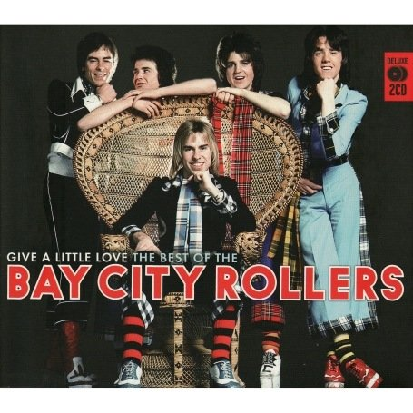 BAY CITY ROLLERS - Give A Little Love - Zortam Music