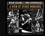 Ryan Adams & the Cardinals: A View of...