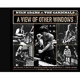 Ryan Adams & the Cardinals: A View of Other Windows ~ Neal Casal