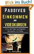 Passives-Einkommen mit Videokursen: Schnell und Einfach
