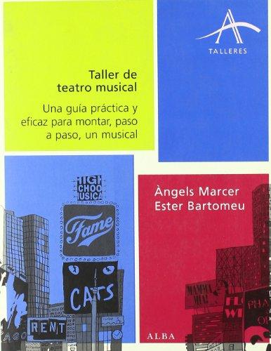 Taller de teatro musical: Una guía práctica y eficaz para montar, paso a paso, un musical (Talleres)