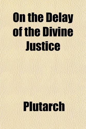 On the Delay of the Divine Justice