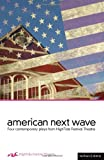 American Next Wave: Four contemporary plays from the HighTide Festival (Play Anthologies)