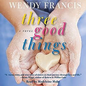 Three Good Things Audiobook