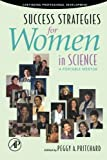 Success Strategies for Women in Science: A Portable Mentor (Continuing Professional Development Series)
