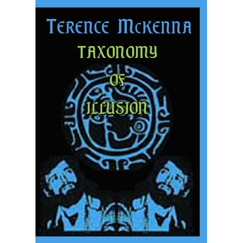 Terence McKenna   Taxonomy of Illusion (1993) [1 DVD   Rip] preview 0