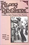 Along the Rio Grande: Cowboy Jack Thorp's New Mexico (New Deal and Folk Culture Series)