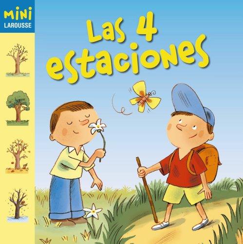Las 4 estaciones (Larousse - Infantil / Juvenil - Castellano - A Partir De 5/6 Años - Colección Mini Larousse)