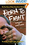 Born to Fight - The True Story of Ric...