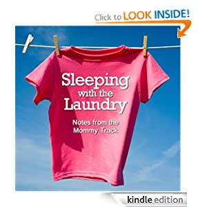 Sleeping with the Laundry (Notes from the Mommy Track)