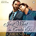 Just What the Truth Is: Home Series (       UNABRIDGED) by Cardeno C. Narrated by Paul Morey