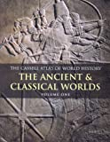 Cassell Atlas of World History: The Ancient and Classical Worlds v. 1 (Atlas of World History) (0304355151) by John Haywood
