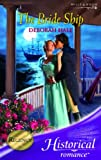 The Bride Ship (Mills & Boon Historical) (0263851540) by Hale, Deborah