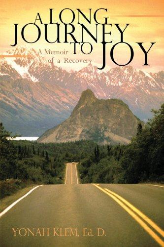 Eine lange Reise an die Freude: A Memoir of ein Ratgeber-Recovery