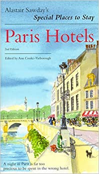 Alastair sawday 39 s special places to stay paris hotels Best hotels to stay in paris