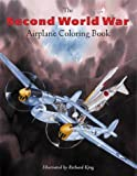 The Second World War Airplane Coloring Book
