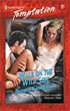 Walk On The Wild Side (Harlequin Temptation) (037325928X) by Donna Kauffman