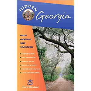 Hidden Georgia: Including Atlanta, Savannah, Jekyll Island, and the Okefenokee (Hidden Travel) Marty Olmstead