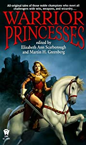 Warrior Princesses (Daw Book Collectors) by Elizabeth Ann Scarborough and Martin H. Greenberg