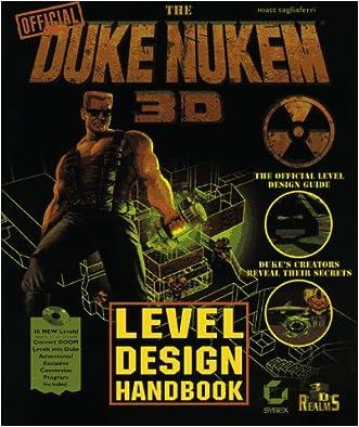The Duke Nukem 3d Level Design Handbook (Duke Nukem Games)