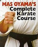 Mas Oyama's Complete Karate Course