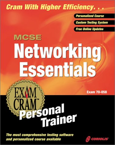 MCSE Networking Essentials Exam Cram Personal Trainer with CDROM