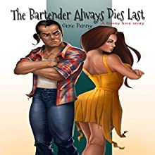 The Bartender Always Dies Last Audiobook by Gene Penny Narrated by Kirsten Leigh