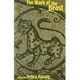 The Mark of the Beast: The Medieval Bestiary in Art, Life, and Literature (Library of Medieval Literature)by Debra Hassig