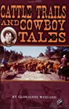 img - for Cattle Trails and Cowboy Tales book / textbook / text book