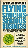 img - for Flying Saucers Serious Business, Overwhelming New Evidence That They Are Real book / textbook / text book