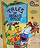 img - for Tales of Sesame Gulch (A Kid's paperback) book / textbook / text book