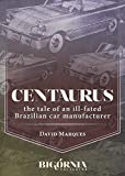 img - for Centaurus: the tale of an ill-fated Brazilian car manufacturer book / textbook / text book