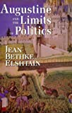 Augustine and the Limits of Politics (FRANK COVEY LOYOLA L) (0268020019) by Elshtain, Jean Bethke