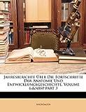 Jahresberichte Uber Die Fortschritte Der Anatomie Und Entwicklungsgeschichte, Sechster Band, III. Abtheilung
