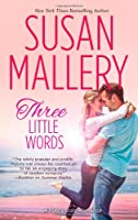 Three Little Words (Fool's Gold, Book 12)