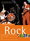 The Rough Guide Rock: The Definitive Guide to More than 1200 Artists and Bands (3rd Edition: Expanded and Completely Revised)