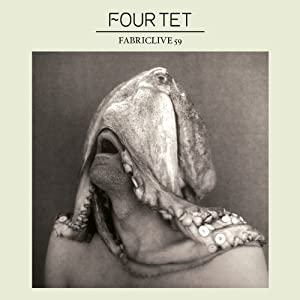 FABRICLIVE 59: Four Tet: