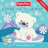 Fisher-Price: A Home for Polar Bear: Where Animals Live (0061450278) by Herman, Gail