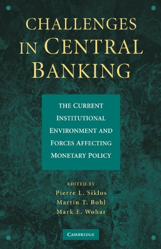 Challenges in Central Banking: The Current Institutional Environment and Forces Affecting Monetary Policy