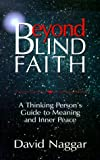 img - for Beyond Blind Faith: A Thinking Persons Guide to Meaning and Inner Peace book / textbook / text book