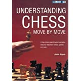 Understanding Chess Move by Moveby John Nunn