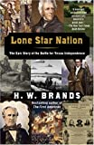 Lone Star Nation (1400030706) by Brands, H.W.