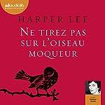 Ne tirez pas sur l'oiseau moqueur | Harper Lee