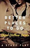Better Places to Go