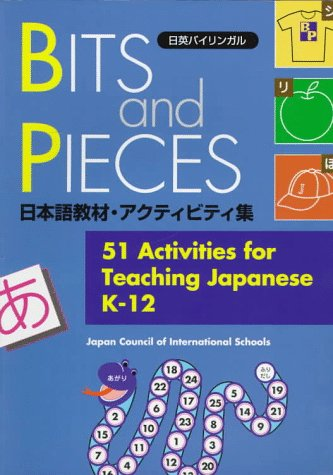 Bits and Pieces: 51 Activities for Teaching Japanese 