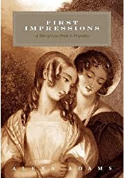 First Impressions: A Tale of Less Pride & Prejudice (Tales of Less Pride and Prejudice)
