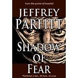 SHADOW OF FEARby Jeffrey Parfitt