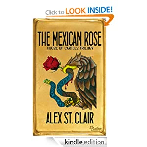 The Mexican Rose (House of Cartels Trilogy)