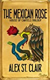 The Mexican Rose (House of Cartels Trilogy Book I)